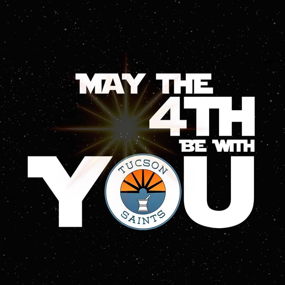 may the 4th be with you saints tucson 2020