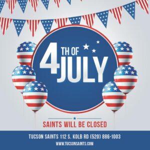 closed july 4 2021 tucson saints happy 4th