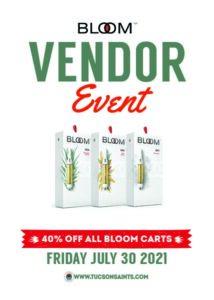 Bloom Vendor Event at tucson saints dispensary 2021