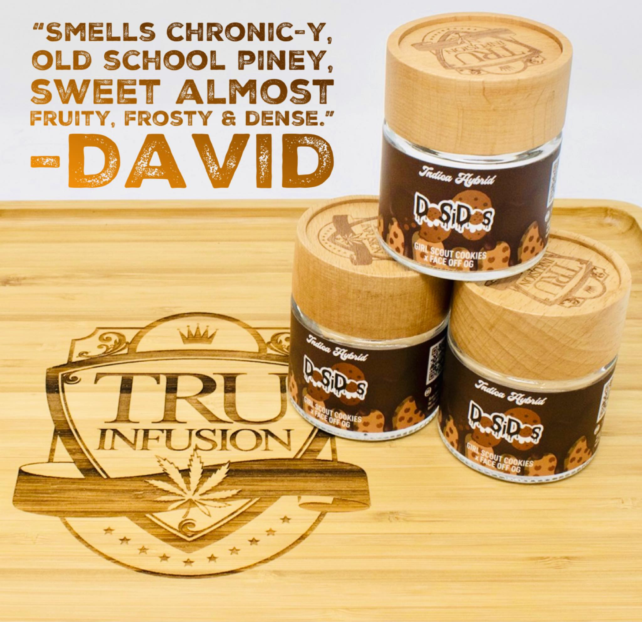 tru infusion Dosidos Smells chronic-y old school piney sweet frosty dense review david saints